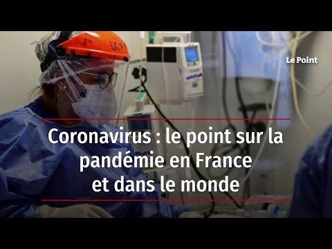 Coronavirus: le point sur la pandémie en France et dans le monde