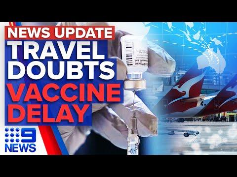 Coronavirus: International travel hopes dashed over vaccine delays | 9 News Australia