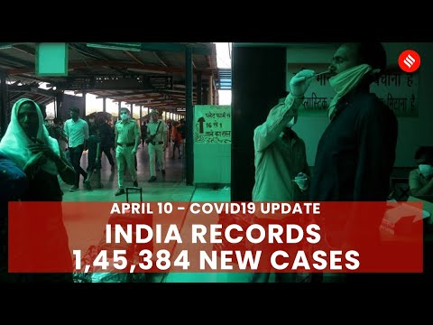 Coronavirus Update April 10: India records 1.45 lakh new Covid cases, 794 deaths in the last 24 hrs